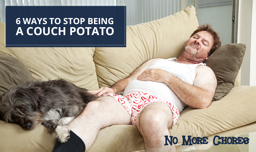 6 Ways to Stop Being a Couch Potato